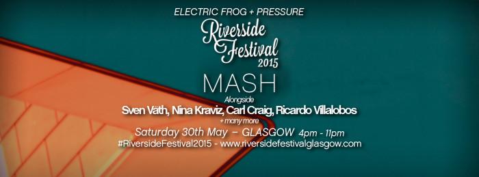 Riverside Festival, Sven Vath, Nina Kraviz, Carl Craig, Ricardo Villalobos, Mash - Glasgow